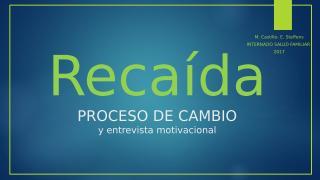 ENTREVISTA MOTIVACIONAL- RECAIDA.pptx